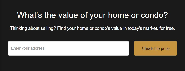 What's the Value of your Home or Condo?